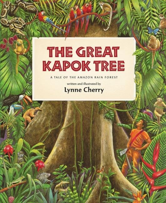 The Great Kapok Tree: A Tale of the Amazon Rain Forest als Taschenbuch