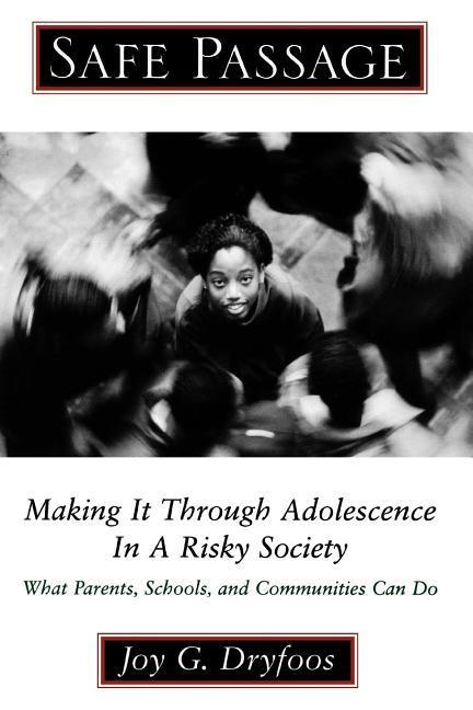 Safe Passage: Making It Through Adolescence in a Risky Society: What Parents, Schools, and Communities Can Do als Taschenbuch