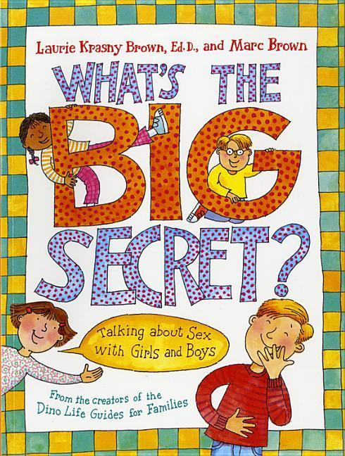 What's the Big Secret?: Talking about Sex with Girls and Boys als Taschenbuch