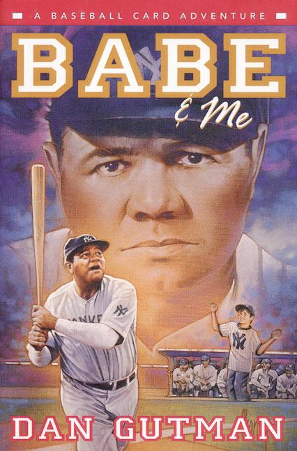 Babe & Me: A Baseball Card Adventure als Buch