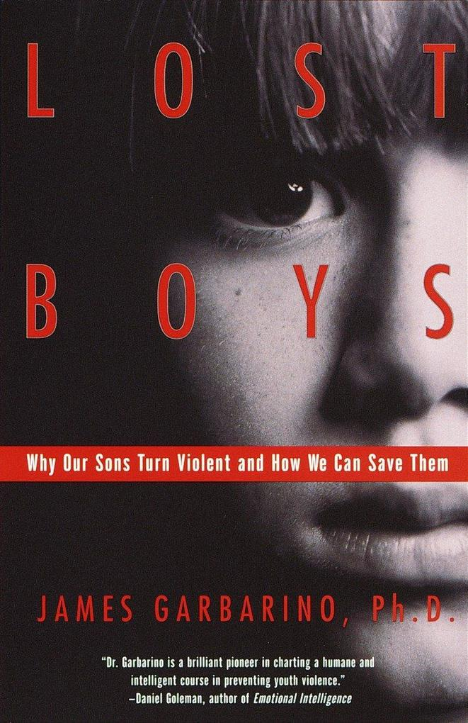 Lost Boys: Why Our Sons Turn Violent and How We Can Save Them als Taschenbuch