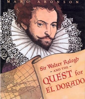 Sir Walter Raleigh and the Quest for El Dorado als Buch