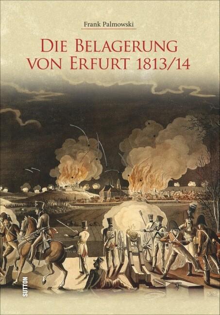 Die Belagerung von Erfurt 1813/14 als Buch von ...