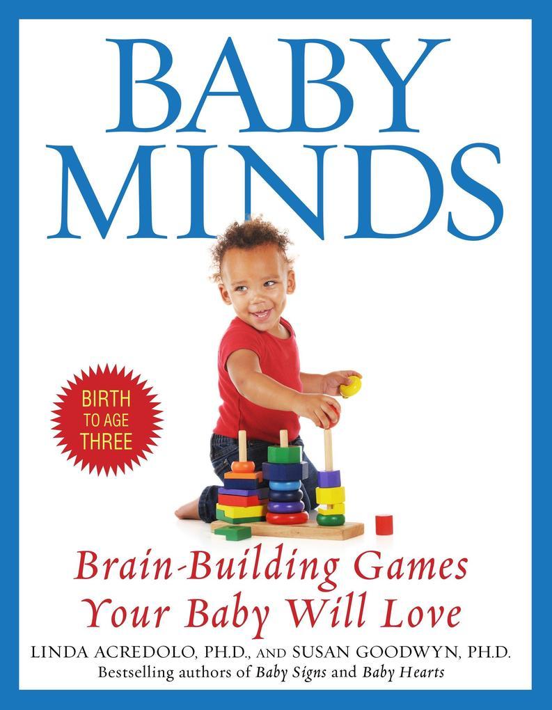 Baby Minds: Brain-Building Games Your Baby Will Love, Birth to Age Three als Taschenbuch