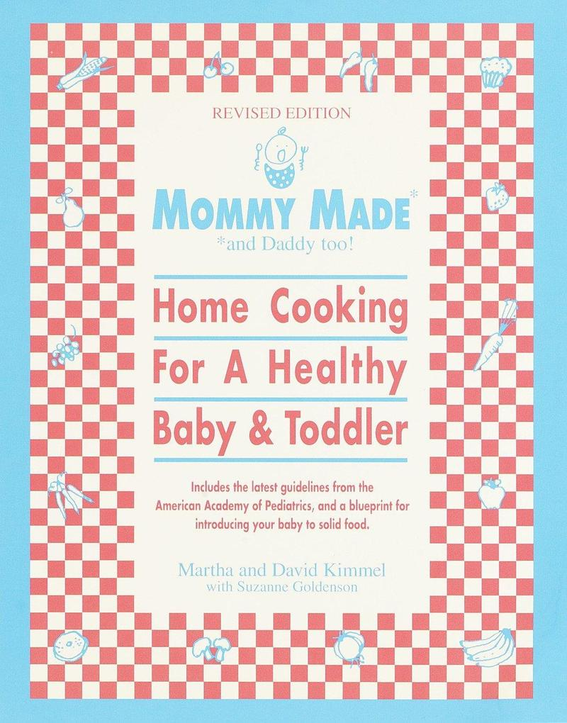 Mommy Made and Daddy Too! (Revised): Home Cooking for a Healthy Baby & Toddler als Taschenbuch