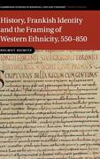 History, Frankish Identity and the Framing of Western Ethnicity, 550 850