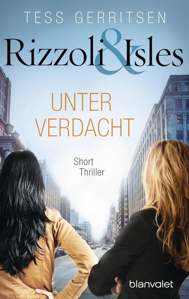 Rizzoli & Isles - Unter Verdacht als eBook