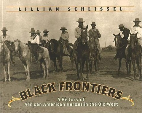 Black Frontiers: A History of African American Heroes in the Old West als Taschenbuch