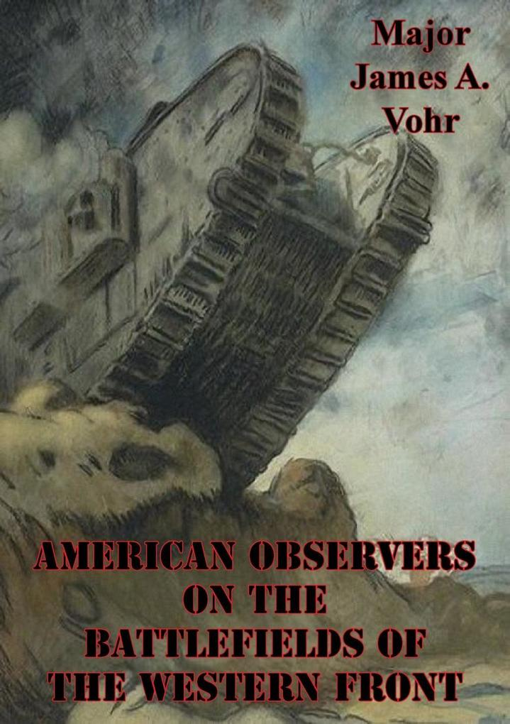 American Observers on the Battlefields of the W...