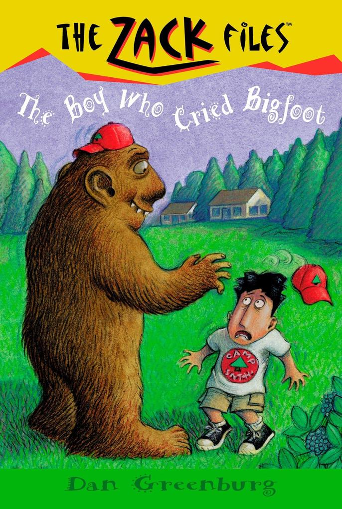 Zack Files 19: The Boy Who Cried Bigfoot als Taschenbuch