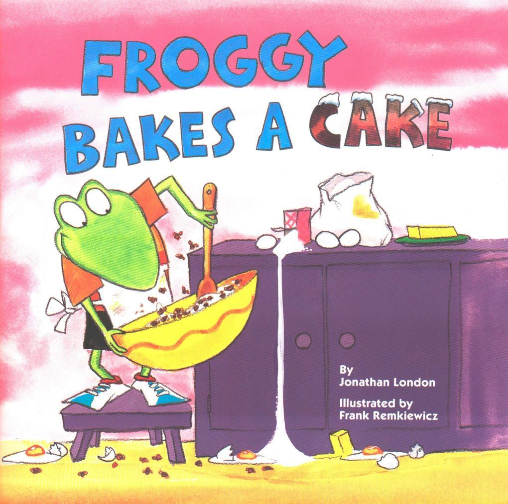 Froggy Bakes a Cake als Taschenbuch