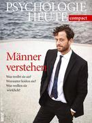 Psychologie Heute compact. Männer verstehen!