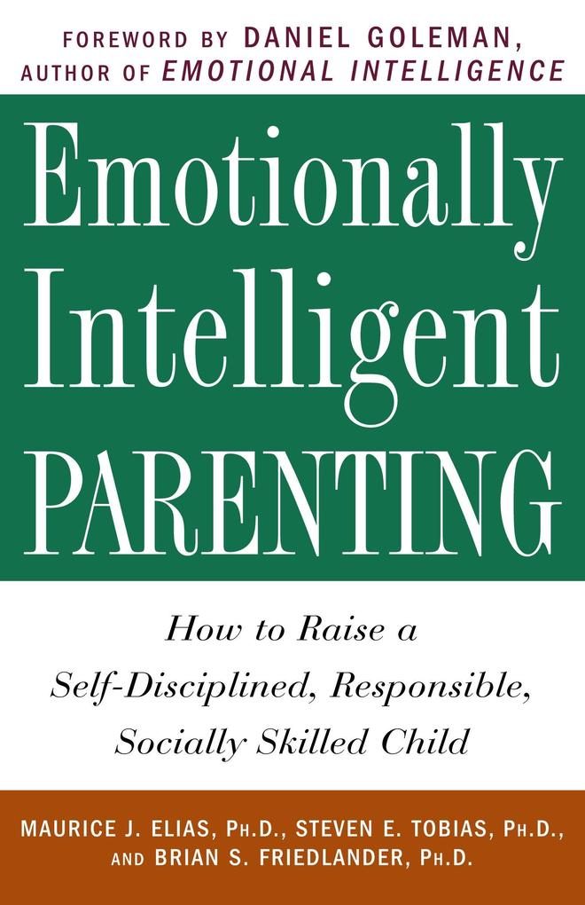 Emotionally Intelligent Parenting: How to Raise a Self-Disciplined, Responsible, Socially Skilled Child als Taschenbuch