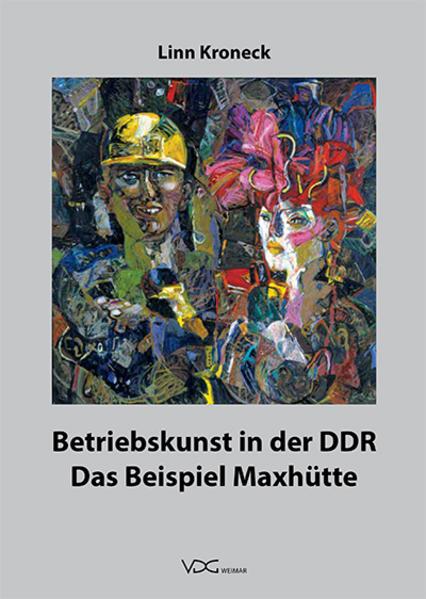 Betriebskunst in der DDR als Buch von Linn Kroneck
