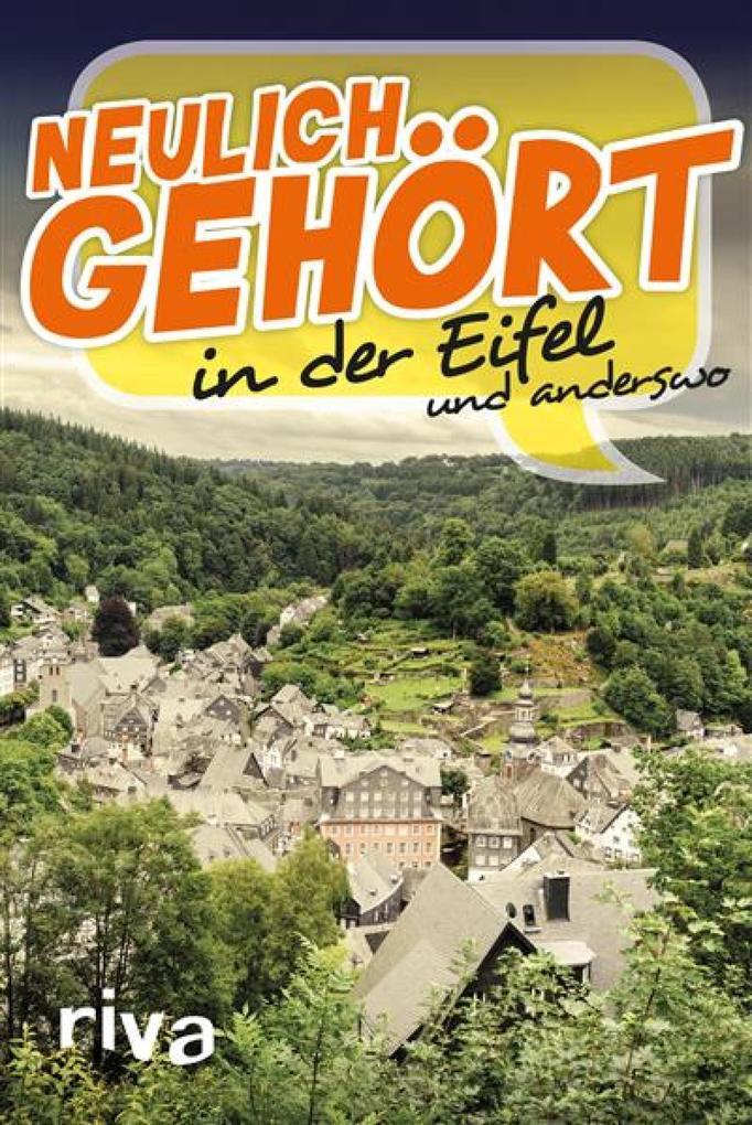 Neulich gehört in der Eifel als eBook Download von