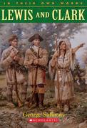 In Their Own Words: Lewis & Clark: Lewis & Clark