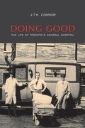 Doing Good: The Life of Toronto's General Hospital