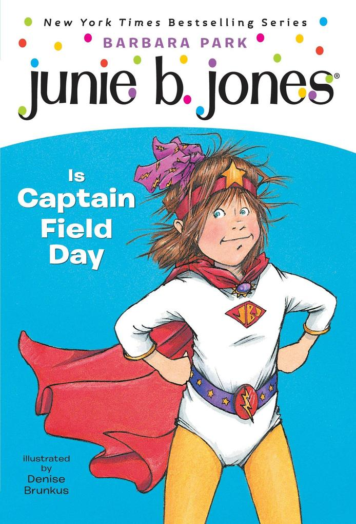 Junie B. Jones #16: Junie B. Jones Is Captain Field Day als Taschenbuch