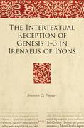 The Intertextual Reception of Genesis 1-3 in Irenaeus of Lyons