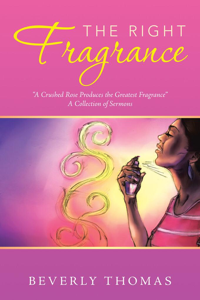 The Right Fragrance als eBook Download von Beve...