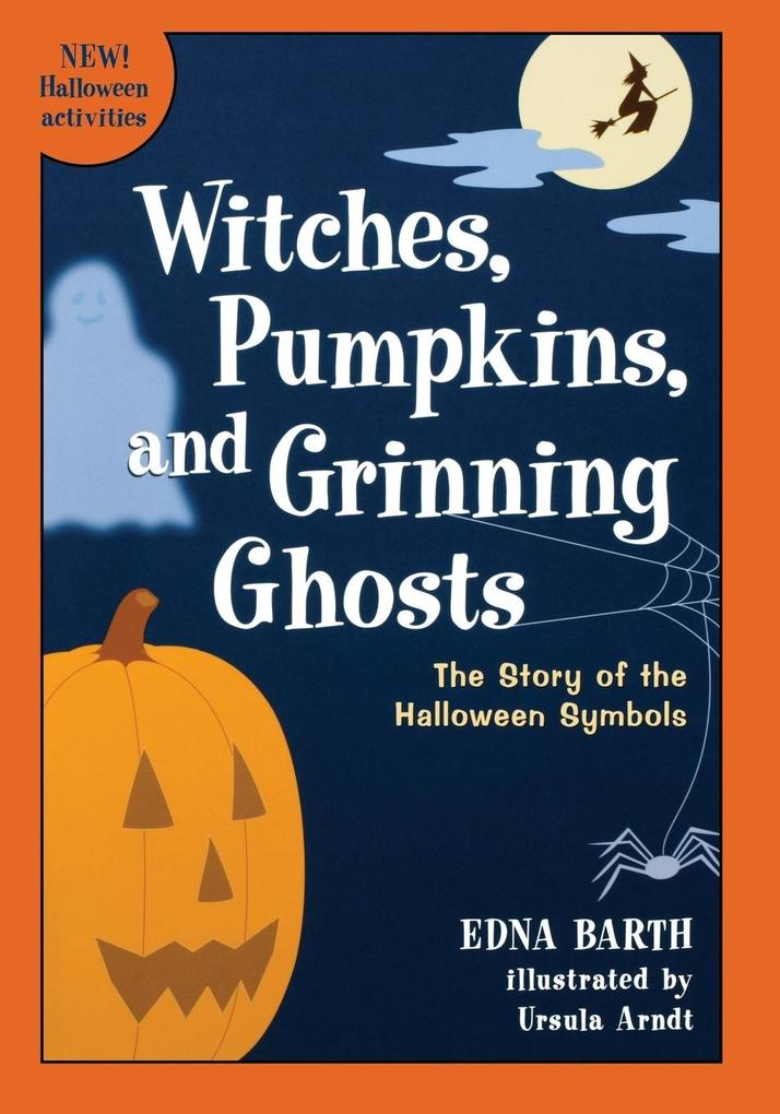 Witches, Pumpkins, and Grinning Ghosts: The Story of Halloween Symbols als Taschenbuch