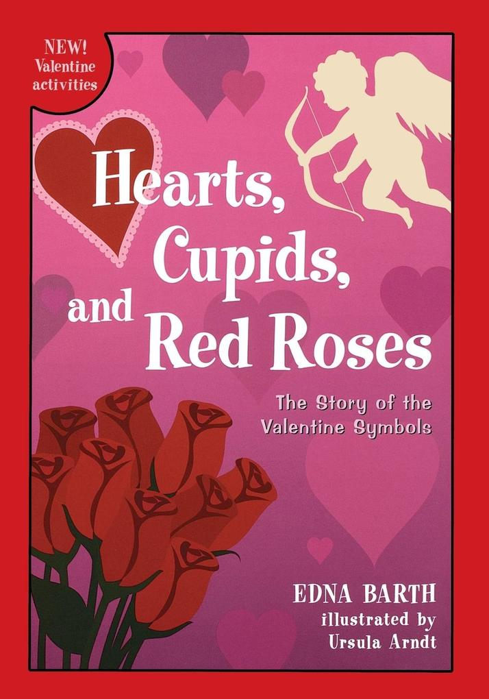 Hearts, Cupids, and Red Roses: The Story of the Valentine Symbols als Taschenbuch