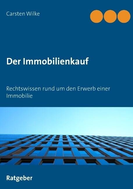 Der Immobilienkauf als Buch von Carsten Wilke
