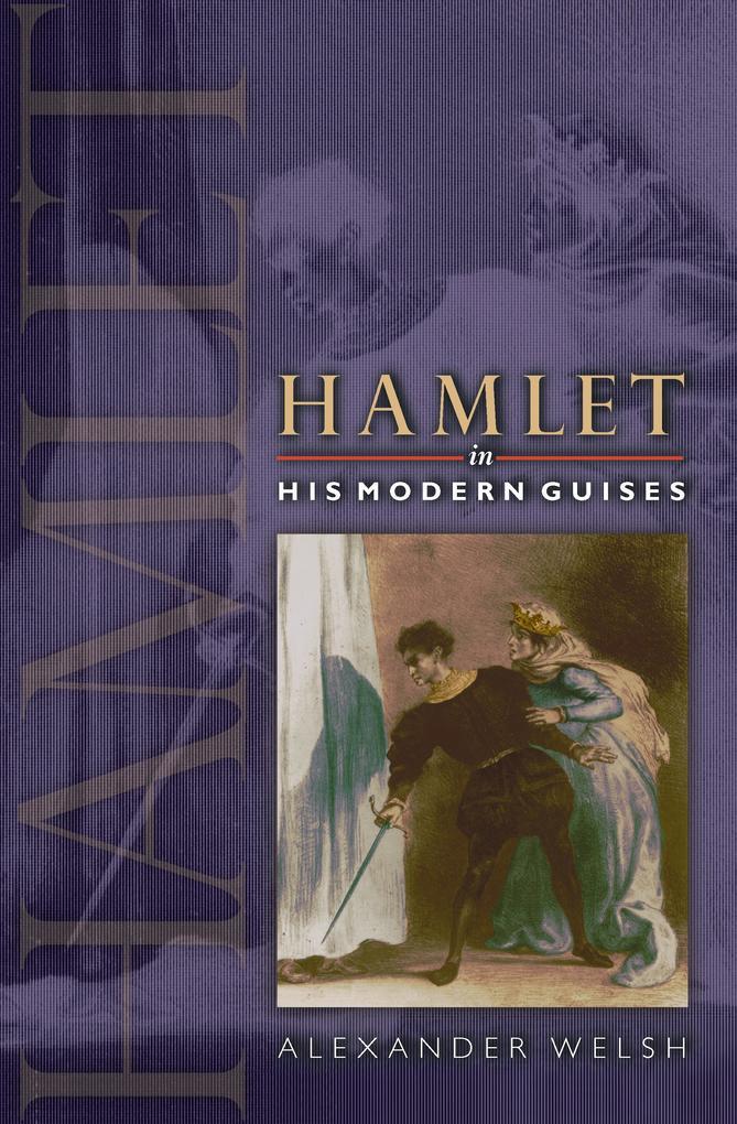 Hamlet in His Modern Guises als eBook Download ...