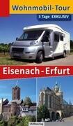 Wohnmobil-Tour - 3 Tage EXKLUSIV Eisenach-Erfurt