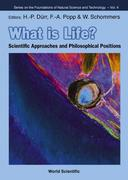 What Is Life? Scientific Approaches And Philosophical Positions