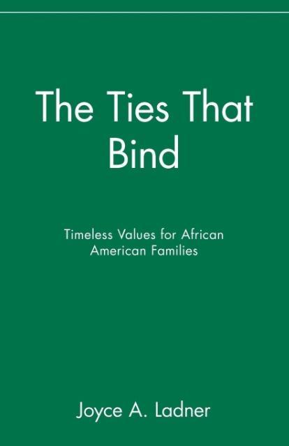 The Ties That Bind: Timeless Values for African American Families als Taschenbuch