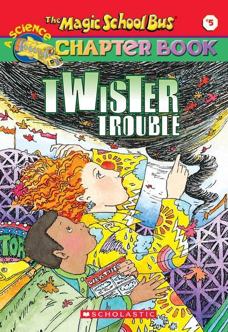 The Magic School Bus Science Chapter Book #5: Twister Trouble: Twister Trouble als Taschenbuch
