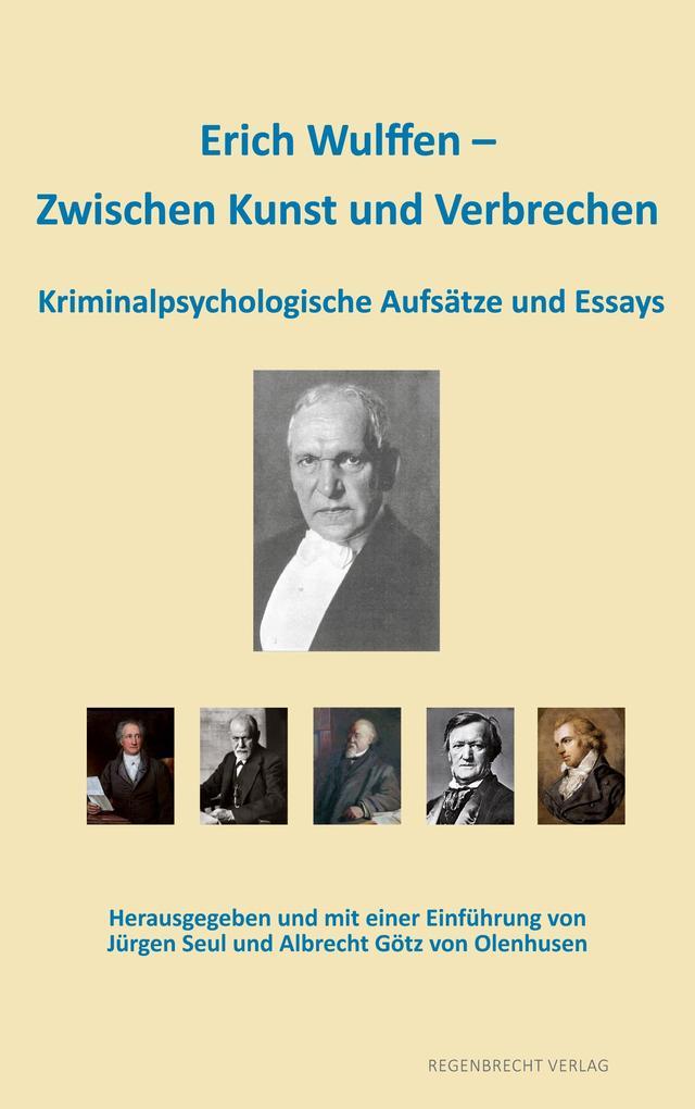 Erich Wulffen - Zwischen Kunst und Verbrechen a...