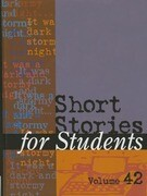 Short Stories for Students: Presenting Analysis, Context & Criticism on Commonly Studies Short Stories