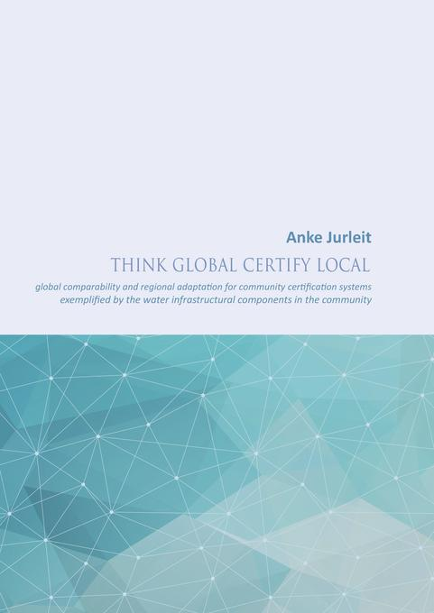 Think global certify local als Buch von Anke Ju...