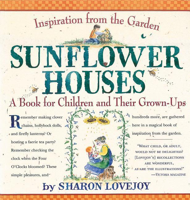 Sunflower Houses: Inspiration from the Garden a Book for Children and Their Grown-Ups als Taschenbuch