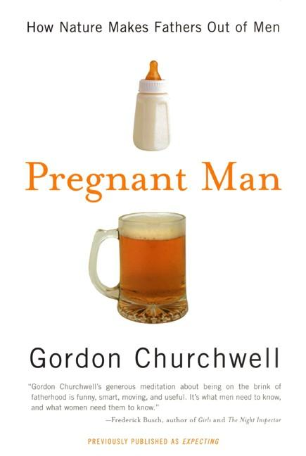 Pregnant Man: How Nature Makes Fathers Out of Men als Taschenbuch