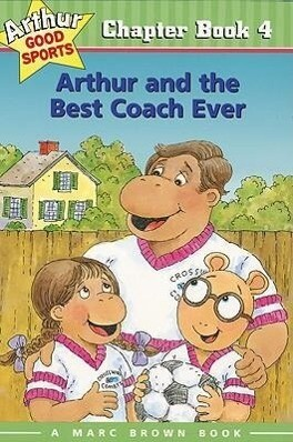 Arthur and the Best Coach Ever: Arthur Good Sports Chapter Book 4 als Taschenbuch