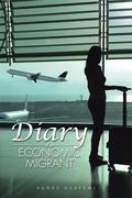 Diary of an Economic Migrant
