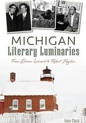 Michigan Literary Luminaries:: From Elmore Leonard to Robert Hayden