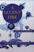 A Lucent Fire: New and Selected Poems