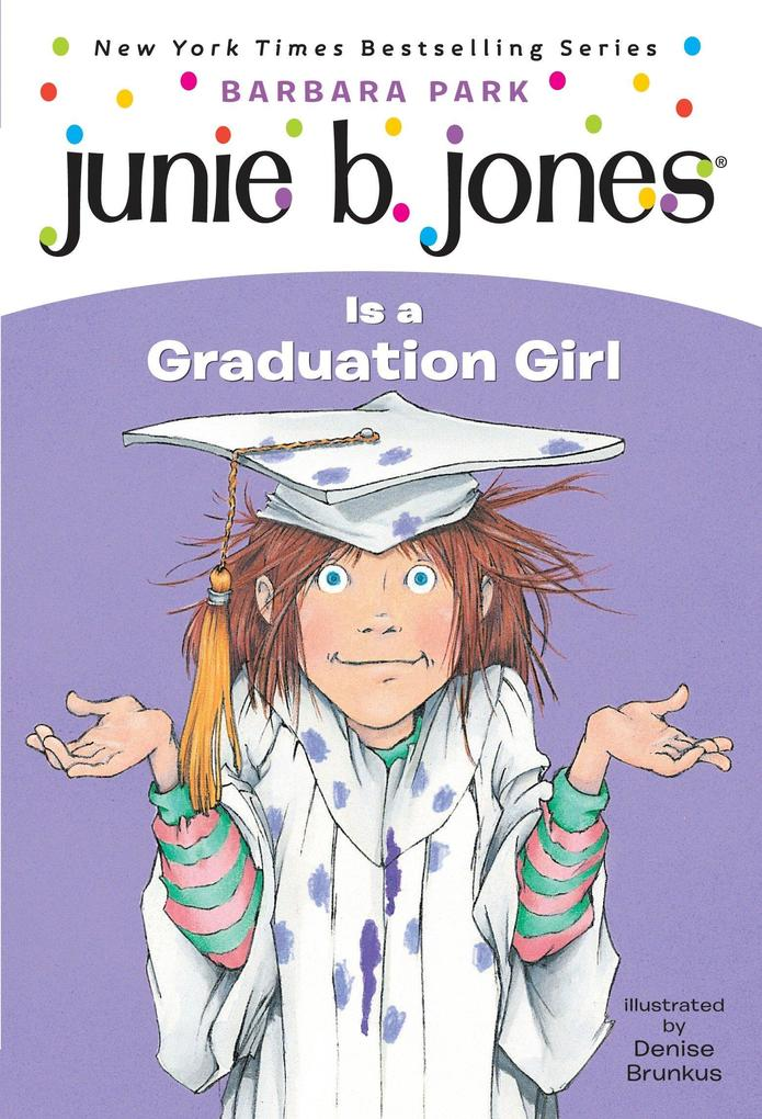 Junie B. Jones #17: Junie B. Jones Is a Graduation Girl als Taschenbuch