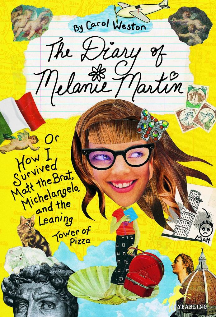 The Diary of Melanie Martin: Or How I Survived Matt the Brat, Michelangelo, and the Leaning Tower of Pizza als Taschenbuch