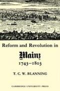 Reform and Revolution in Mainz 1743 1803