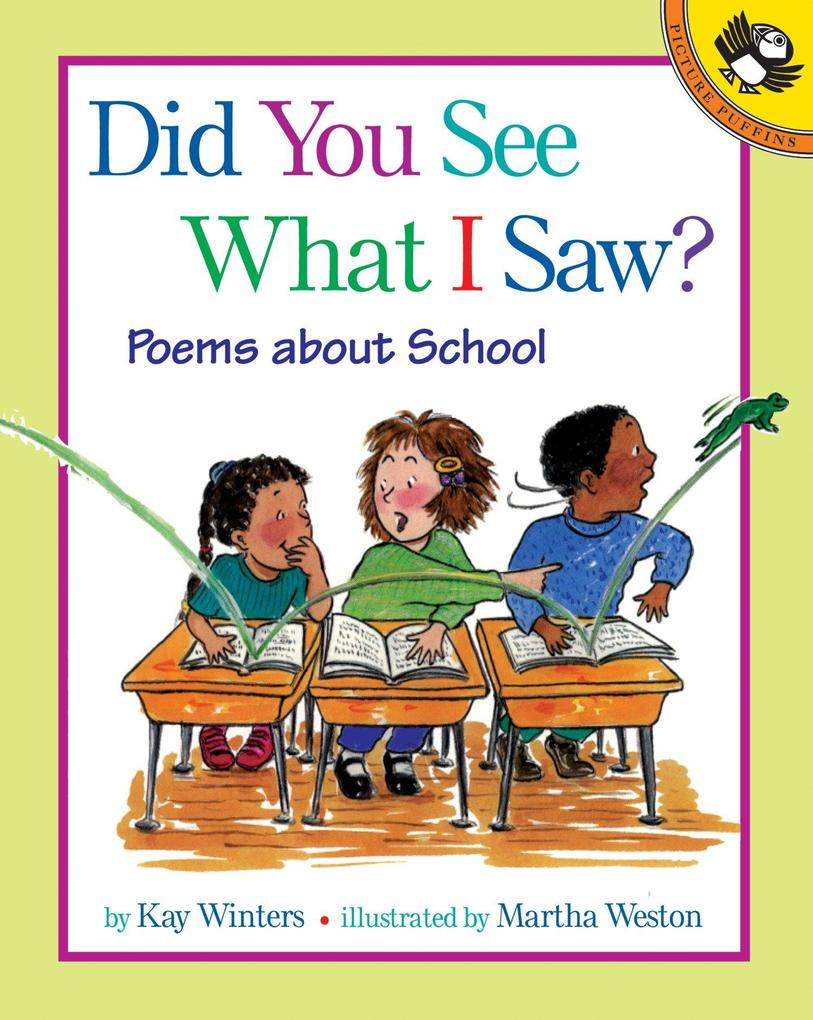 Did You See What I Saw?: Poems about School als Taschenbuch