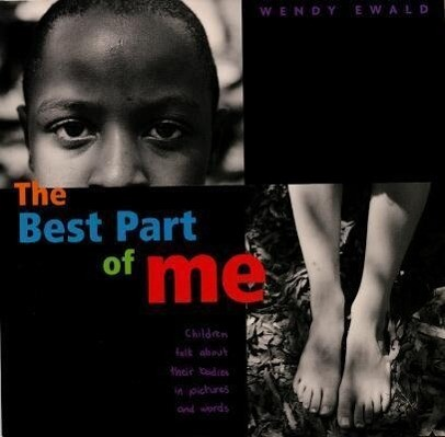 The Best Part of Me: Children Talk about Their Bodies in Pictures and Words als Buch
