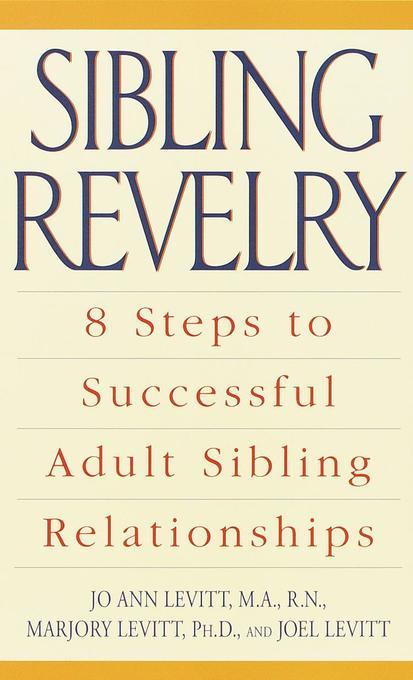 Sibling Revelry: 8 Steps to Successful Adult Sibling Relationships als Taschenbuch