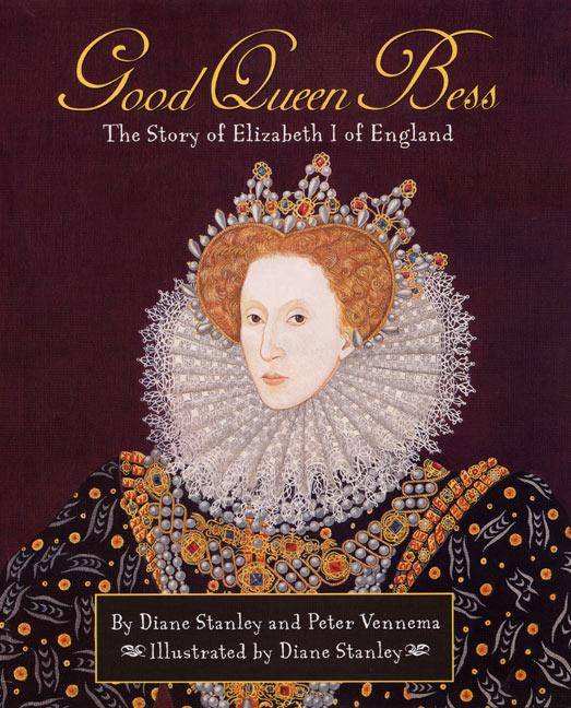 Good Queen Bess: The Story of Elizabeth 1 of English als Buch (gebunden)