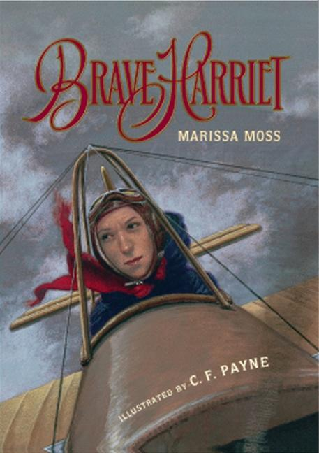 Brave Harriet: The First Woman to Fly the English Channel als Buch