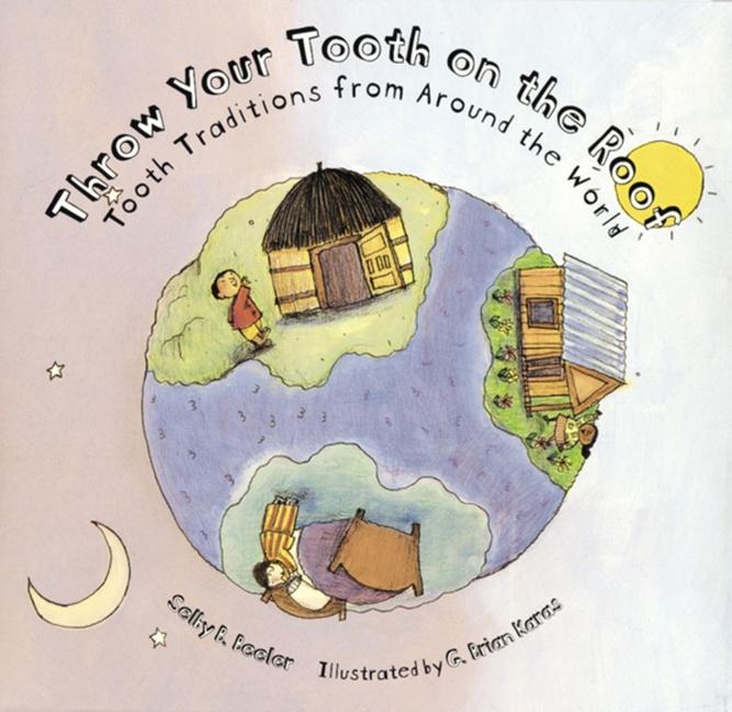 Throw Your Tooth on the Roof: Tooth Traditions from Around the World als Taschenbuch